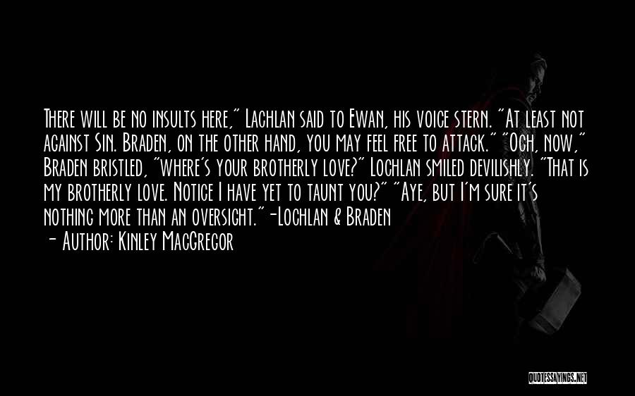 I'm Sure I Love You Quotes By Kinley MacGregor