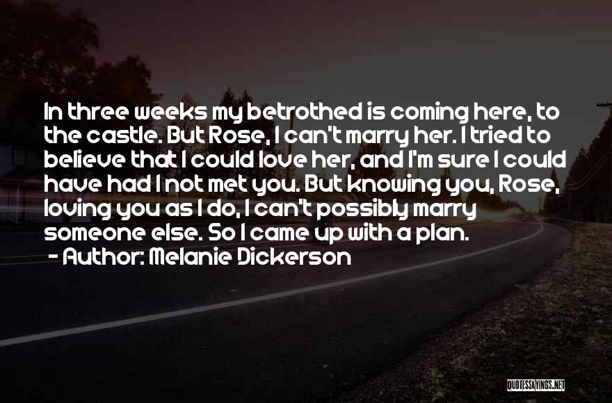 I'm Sure I Love You Quotes By Melanie Dickerson