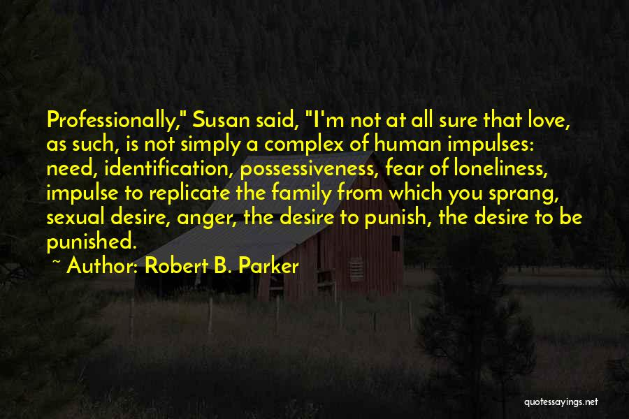 I'm Sure I Love You Quotes By Robert B. Parker