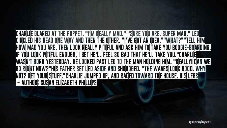 I'm Sure I Love You Quotes By Susan Elizabeth Phillips