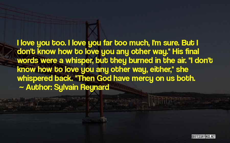 I'm Sure I Love You Quotes By Sylvain Reynard