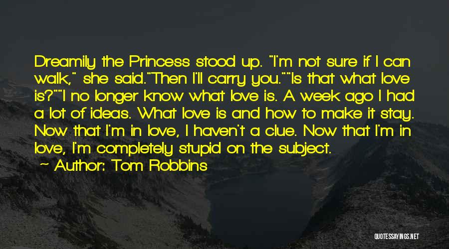 I'm Sure I Love You Quotes By Tom Robbins