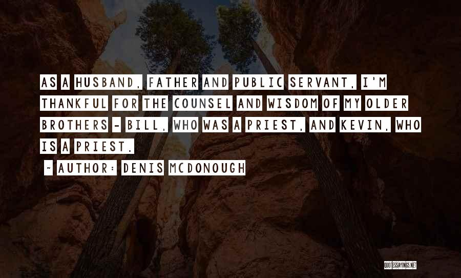 I'm Thankful For My Husband Quotes By Denis McDonough