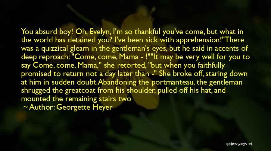 I'm Thankful For My Son Quotes By Georgette Heyer