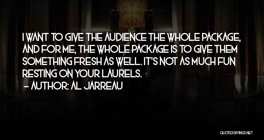 I'm The Whole Package Quotes By Al Jarreau
