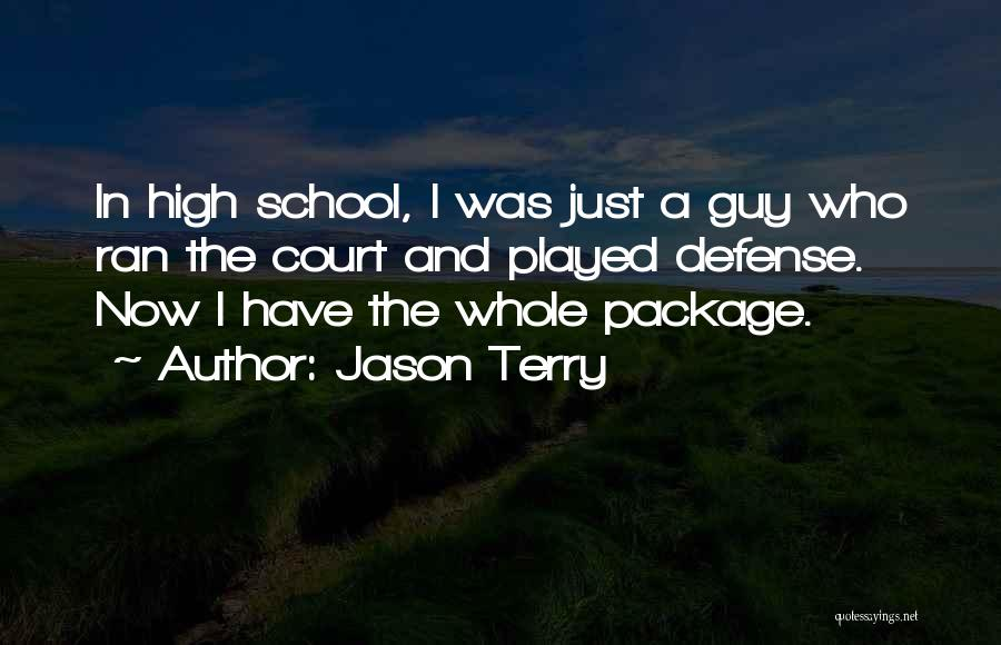 I'm The Whole Package Quotes By Jason Terry