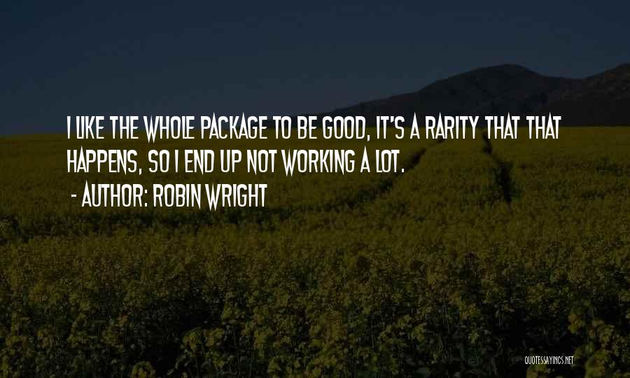 I'm The Whole Package Quotes By Robin Wright