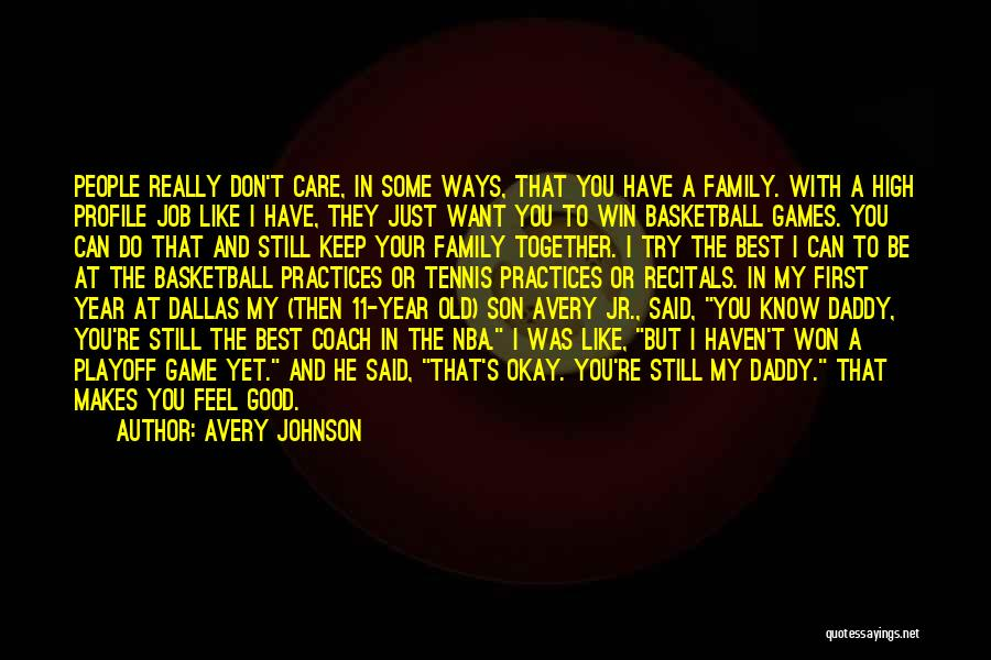 I'm Too Old For Games Quotes By Avery Johnson