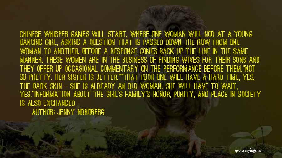 I'm Too Old For Games Quotes By Jenny Nordberg