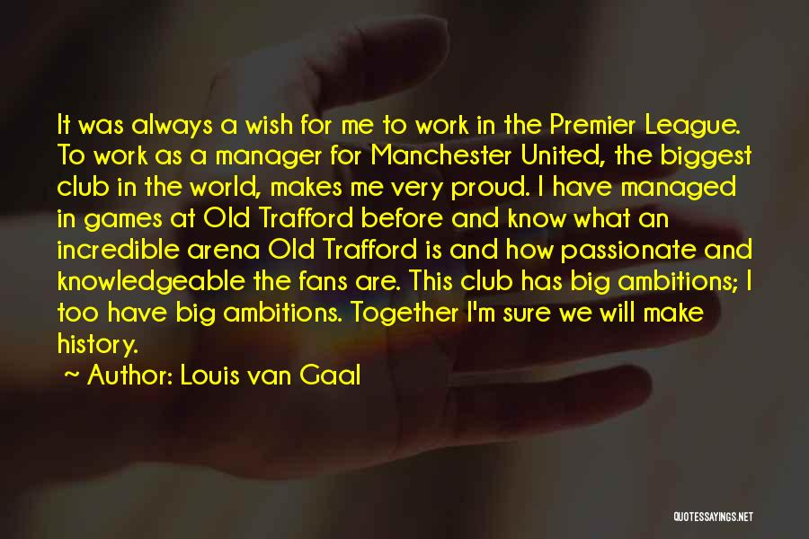 I'm Too Old For Games Quotes By Louis Van Gaal