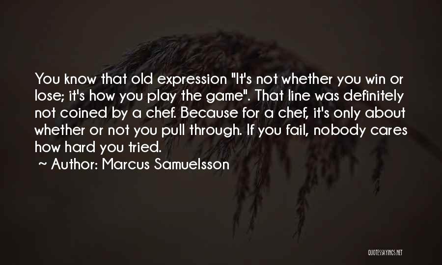 I'm Too Old For Games Quotes By Marcus Samuelsson