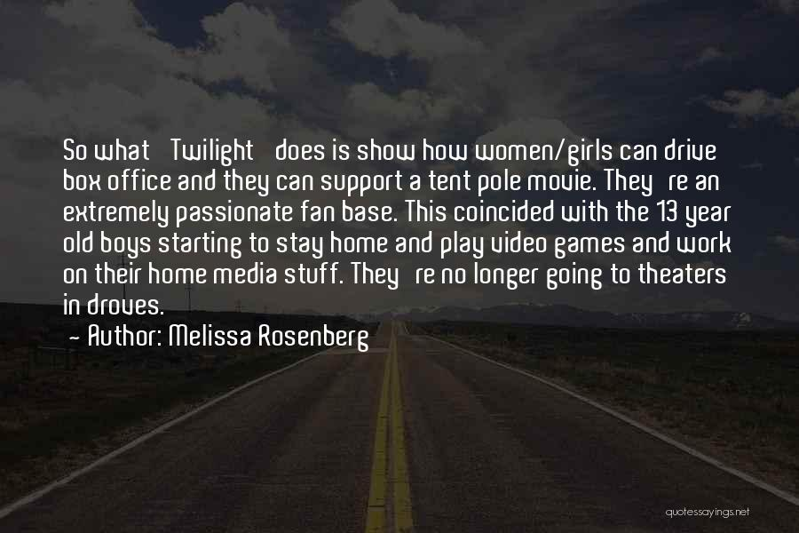 I'm Too Old For Games Quotes By Melissa Rosenberg