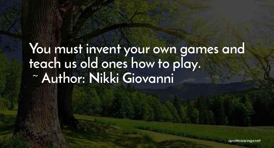 I'm Too Old For Games Quotes By Nikki Giovanni