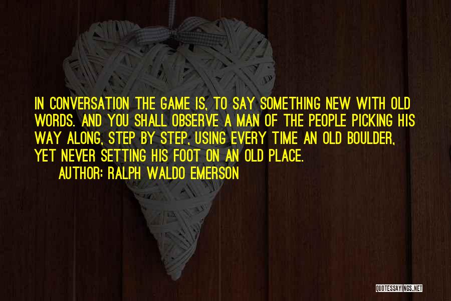 I'm Too Old For Games Quotes By Ralph Waldo Emerson