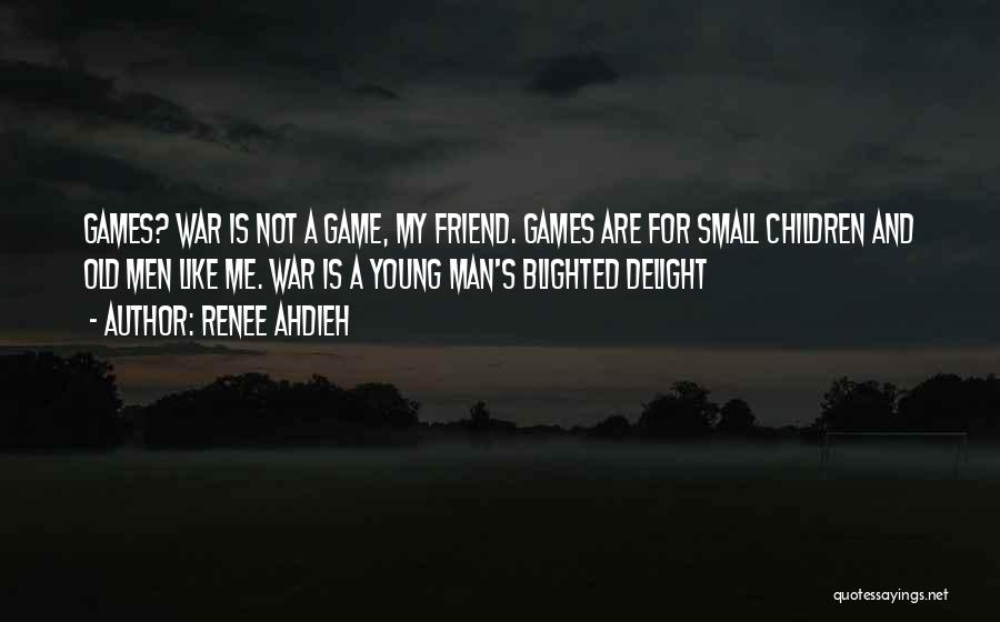 I'm Too Old For Games Quotes By Renee Ahdieh