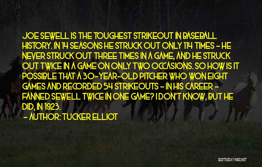 I'm Too Old For Games Quotes By Tucker Elliot