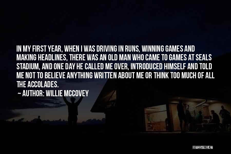 I'm Too Old For Games Quotes By Willie McCovey