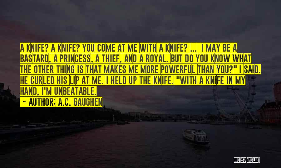 I'm Unbeatable Quotes By A.C. Gaughen
