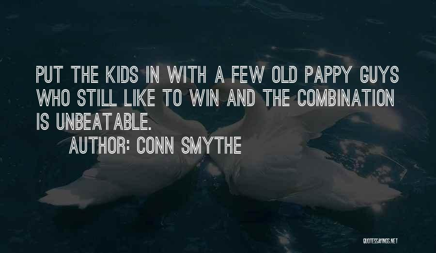 I'm Unbeatable Quotes By Conn Smythe