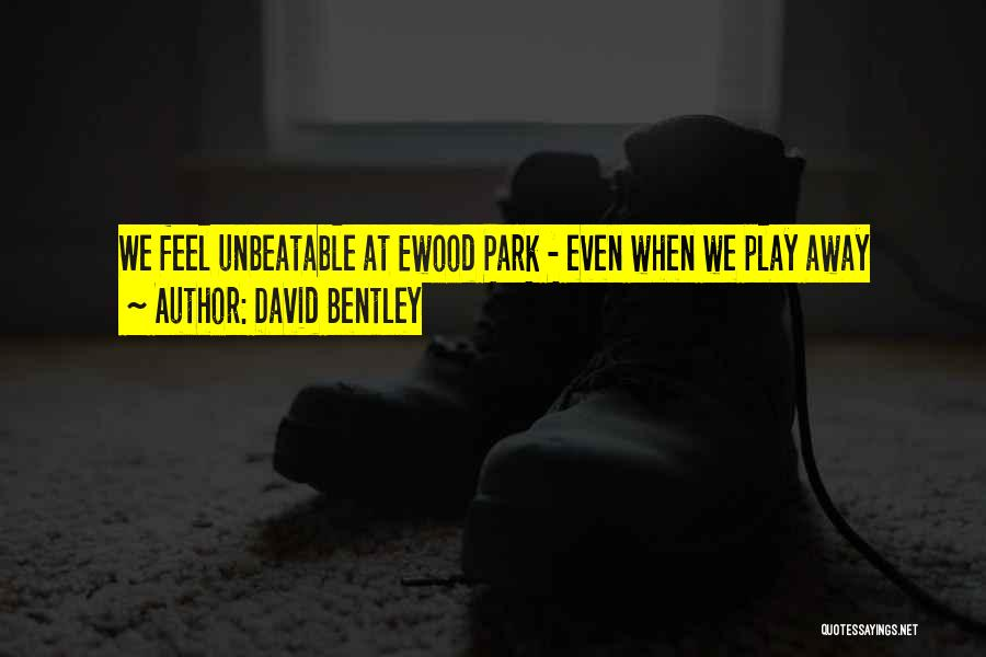 I'm Unbeatable Quotes By David Bentley
