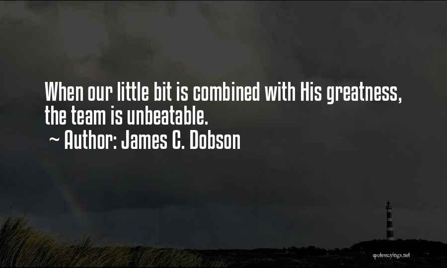 I'm Unbeatable Quotes By James C. Dobson