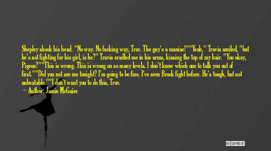 I'm Unbeatable Quotes By Jamie McGuire