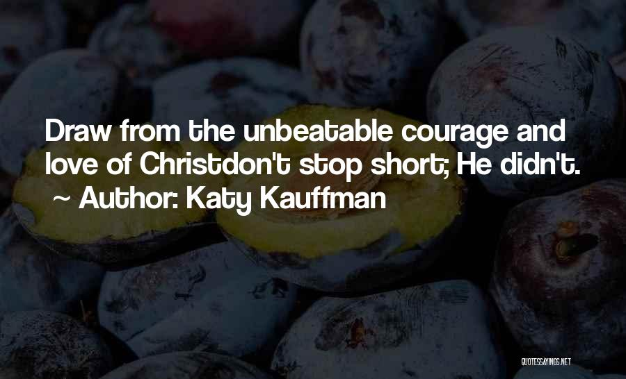 I'm Unbeatable Quotes By Katy Kauffman