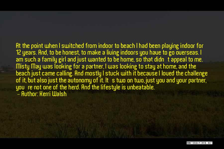 I'm Unbeatable Quotes By Kerri Walsh