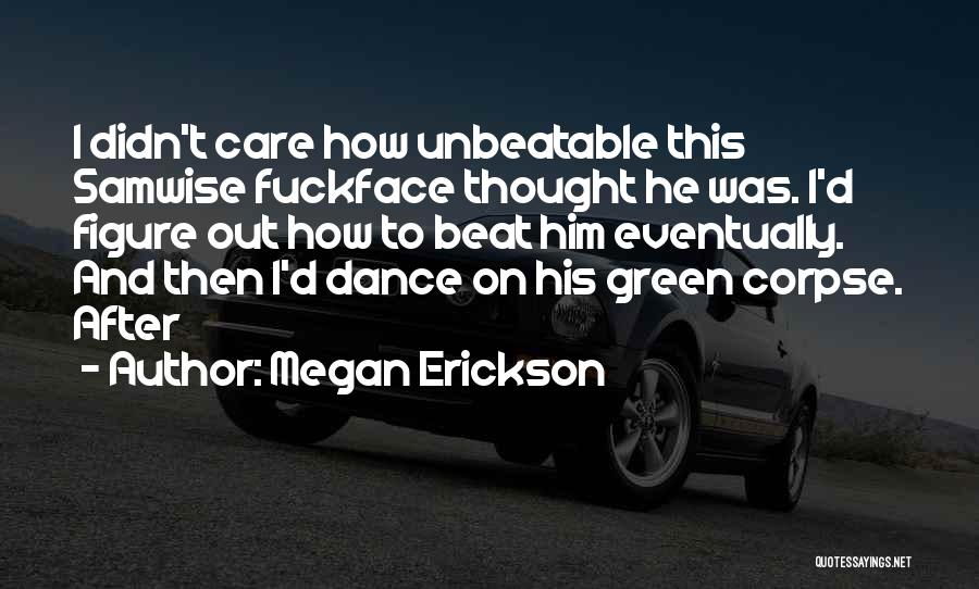 I'm Unbeatable Quotes By Megan Erickson