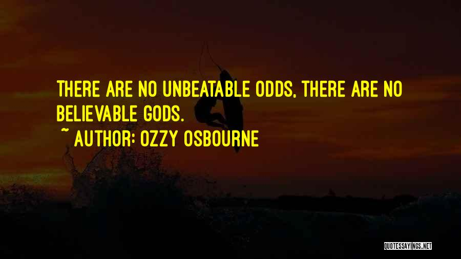 I'm Unbeatable Quotes By Ozzy Osbourne