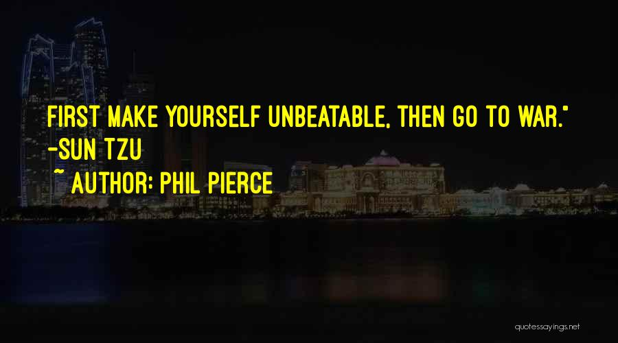 I'm Unbeatable Quotes By Phil Pierce