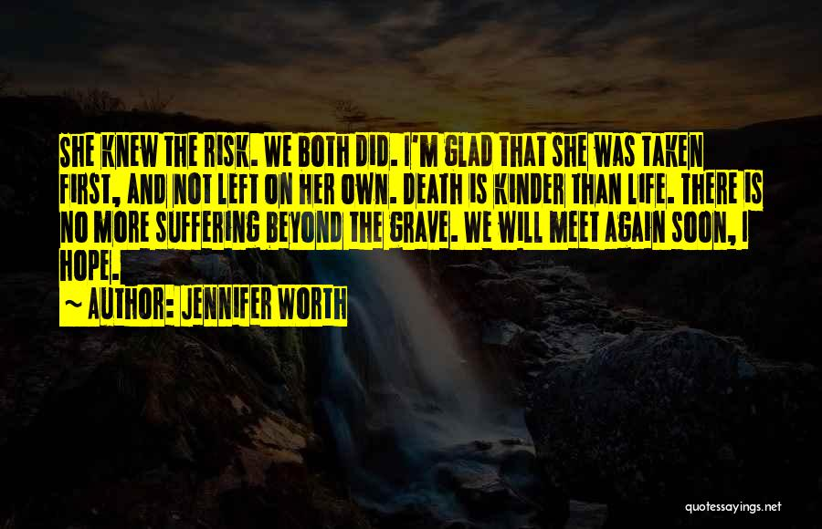 I'm Worth More Than That Quotes By Jennifer Worth