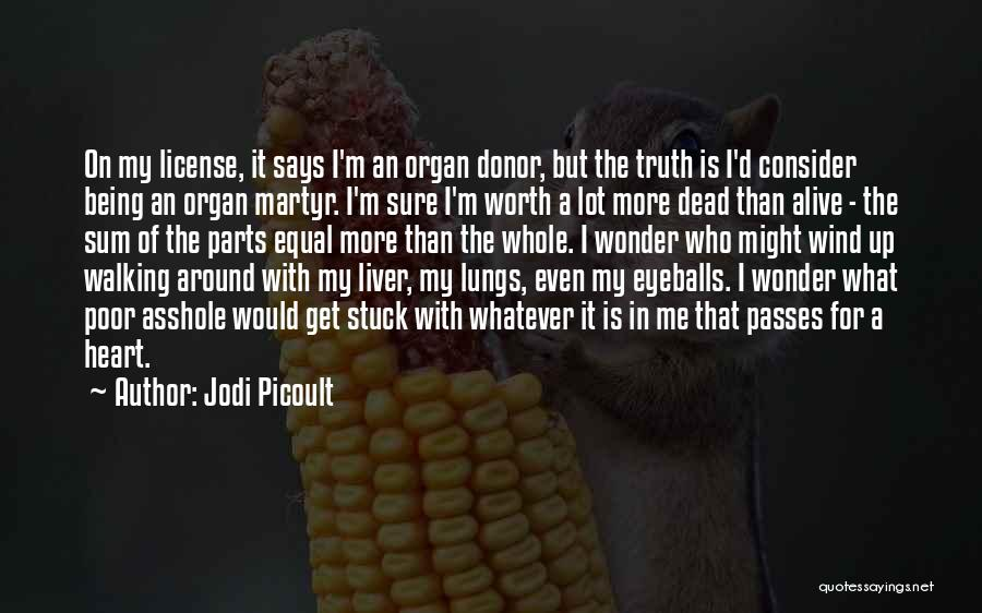 I'm Worth More Than That Quotes By Jodi Picoult