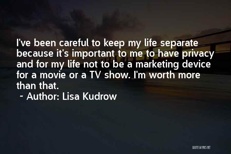 I'm Worth More Than That Quotes By Lisa Kudrow
