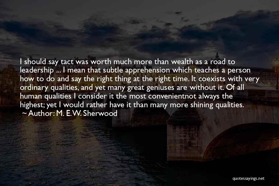 I'm Worth More Than That Quotes By M. E. W. Sherwood