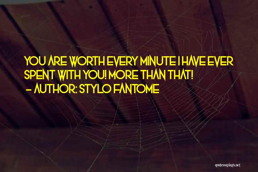 I'm Worth More Than That Quotes By Stylo Fantome