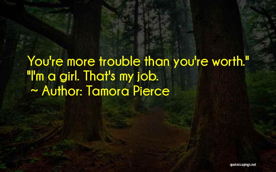 I'm Worth More Than That Quotes By Tamora Pierce