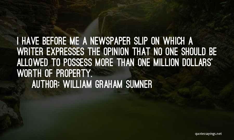 I'm Worth More Than That Quotes By William Graham Sumner