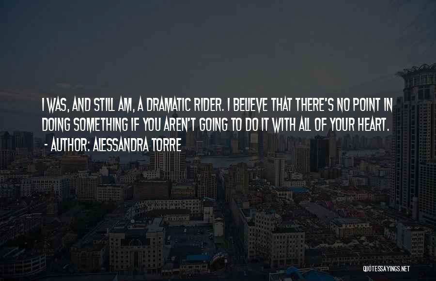 I'm Your Rider Quotes By Alessandra Torre