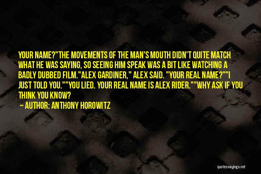 I'm Your Rider Quotes By Anthony Horowitz