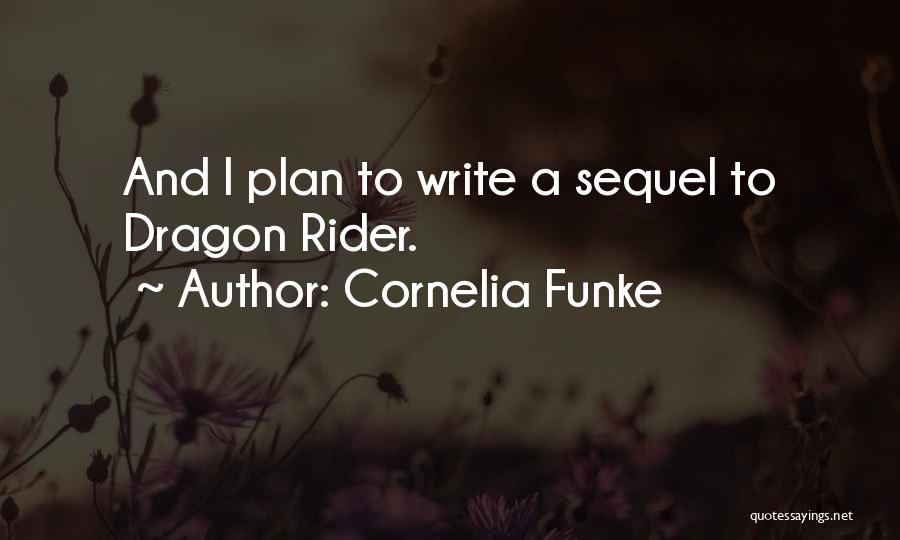 I'm Your Rider Quotes By Cornelia Funke