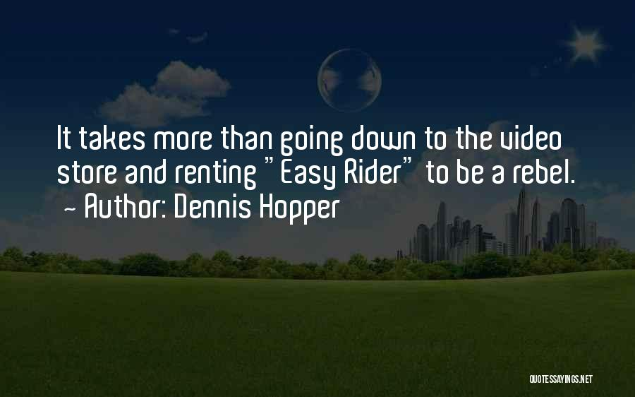 I'm Your Rider Quotes By Dennis Hopper