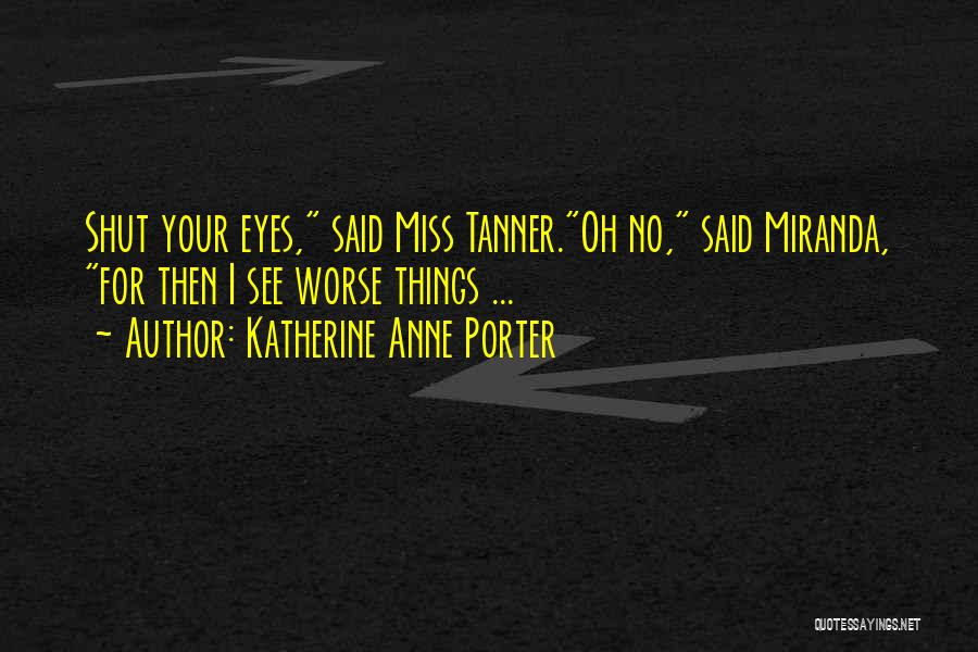 I'm Your Rider Quotes By Katherine Anne Porter