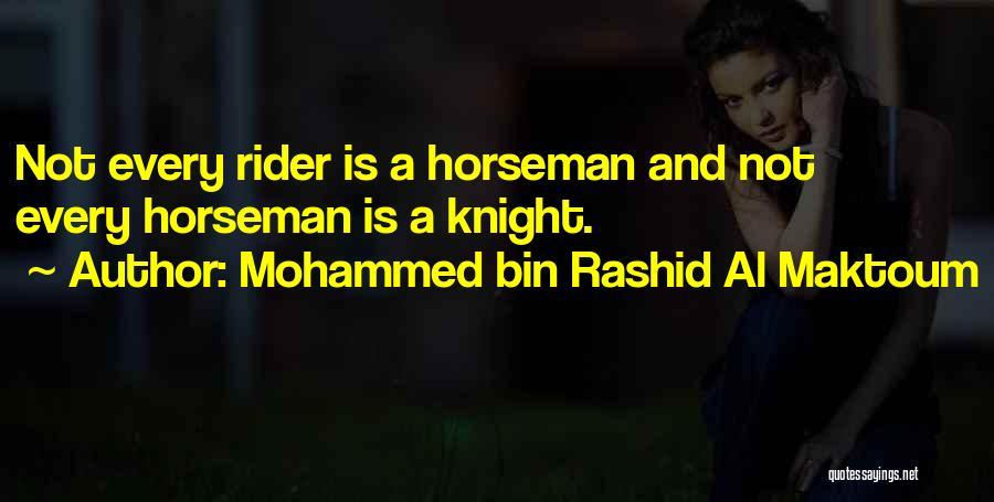 I'm Your Rider Quotes By Mohammed Bin Rashid Al Maktoum