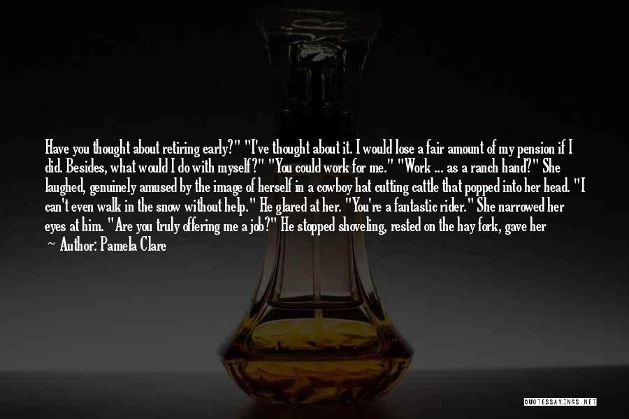 I'm Your Rider Quotes By Pamela Clare