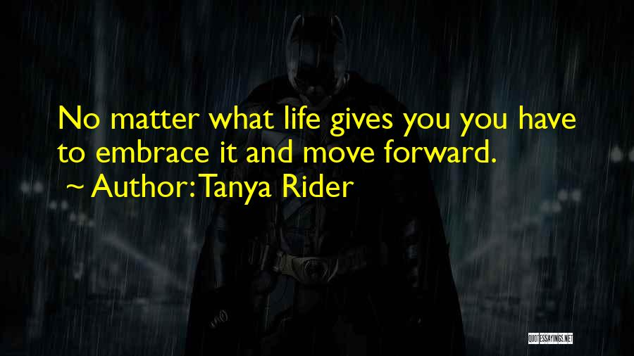 I'm Your Rider Quotes By Tanya Rider