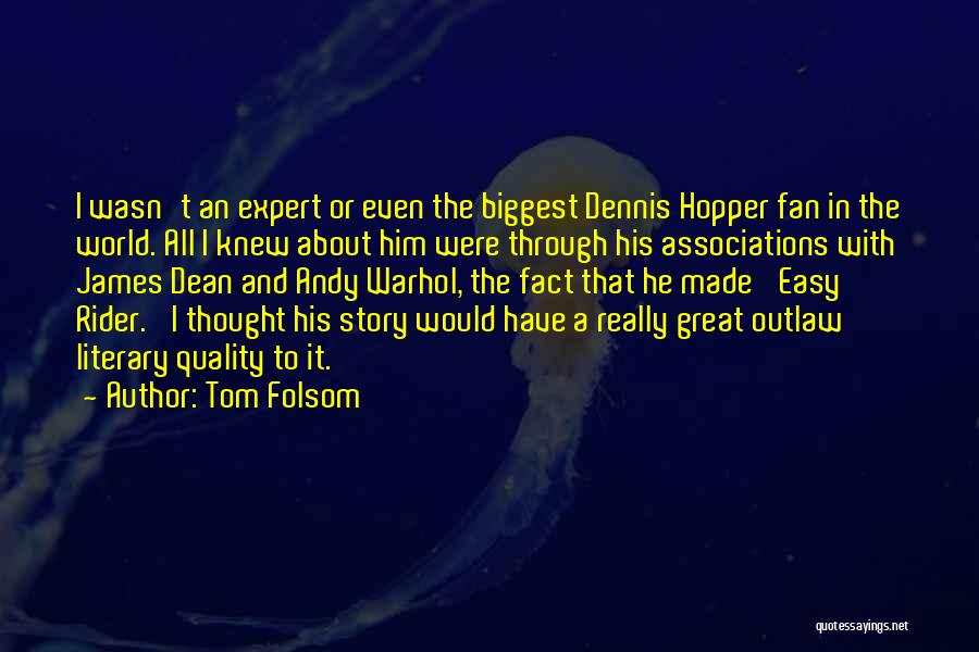 I'm Your Rider Quotes By Tom Folsom