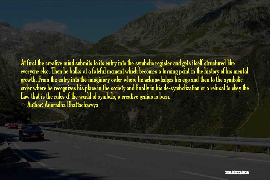 Imaginary World Quotes By Anuradha Bhattacharyya