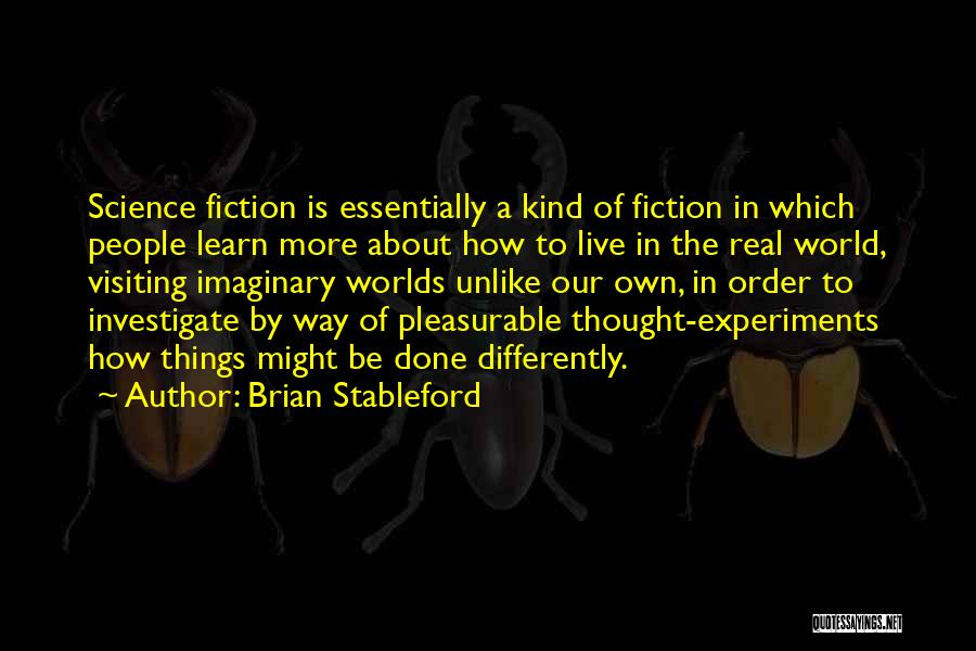 Imaginary World Quotes By Brian Stableford