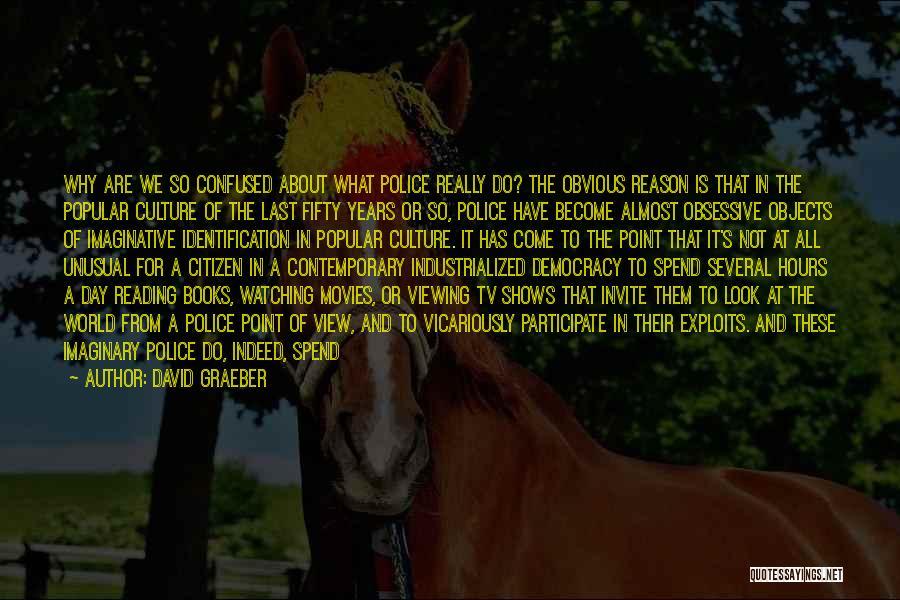 Imaginary World Quotes By David Graeber